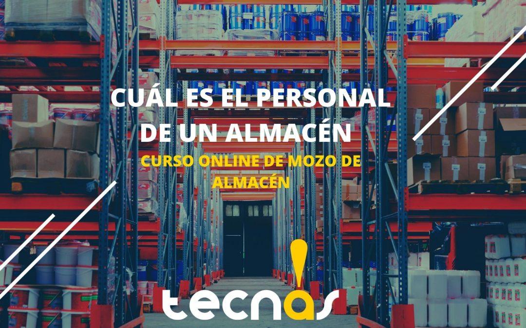 Cuál es el personal de un almacén|Curso Online de Mozo de Almacén
